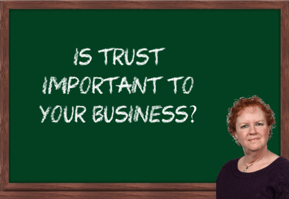 Is trust important to your business?