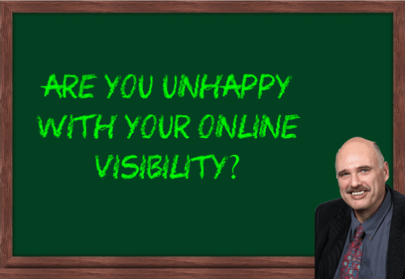 Are you unhappy with your online visibility?