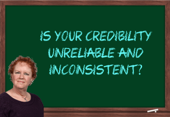 Is your credibility unreliable and inconsistent?
